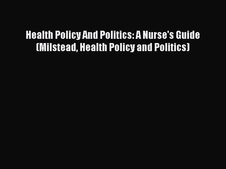Download Health Policy And Politics: A Nurse's Guide (Milstead Health Policy and Politics)
