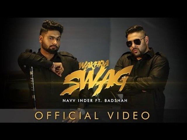Wakhra Swag | Official Video | Navv Inder feat. Badshah | New Video Song 2016