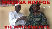 Moussa Koffoe - Vie matérialiste - 1ère Partie