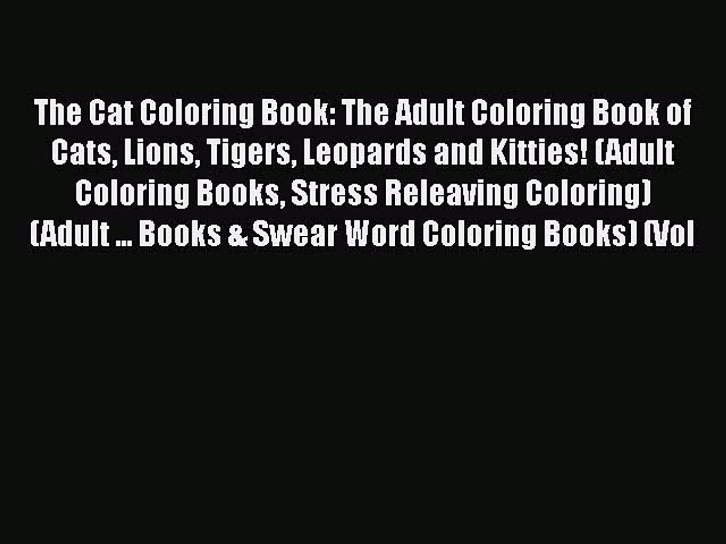 Pdf The Cat Coloring Book The Adult Coloring Book Of Cats Lions Tigers Leopards And Kitties Video Dailymotion
