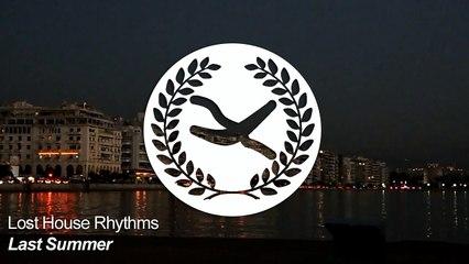 Lost House Rhythms - Last Summer (Original Mix)