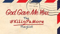 Various Artists - God Gave Me You - The Kilig Pa More Playlist (Non-Stop Music)