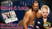 JOB'd Out - Rusev & Lana: How to Book a Wrestling Wedding