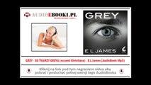"""GREY - AudioBook Mp3 - """"50 Twarzy Greya oczami Christiana"""" - E. L. James (zwiastun)"""