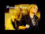 Patricia Kaas - Mon Mec à Moi (Il joue avec mon coeur Il triche avec ma vie Il dit des mots menteurs Et moi je crois tout c'qu'il dit)