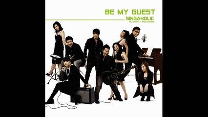 Be My Guest Singaholic อย่าไล่ฉันเลย (audio)