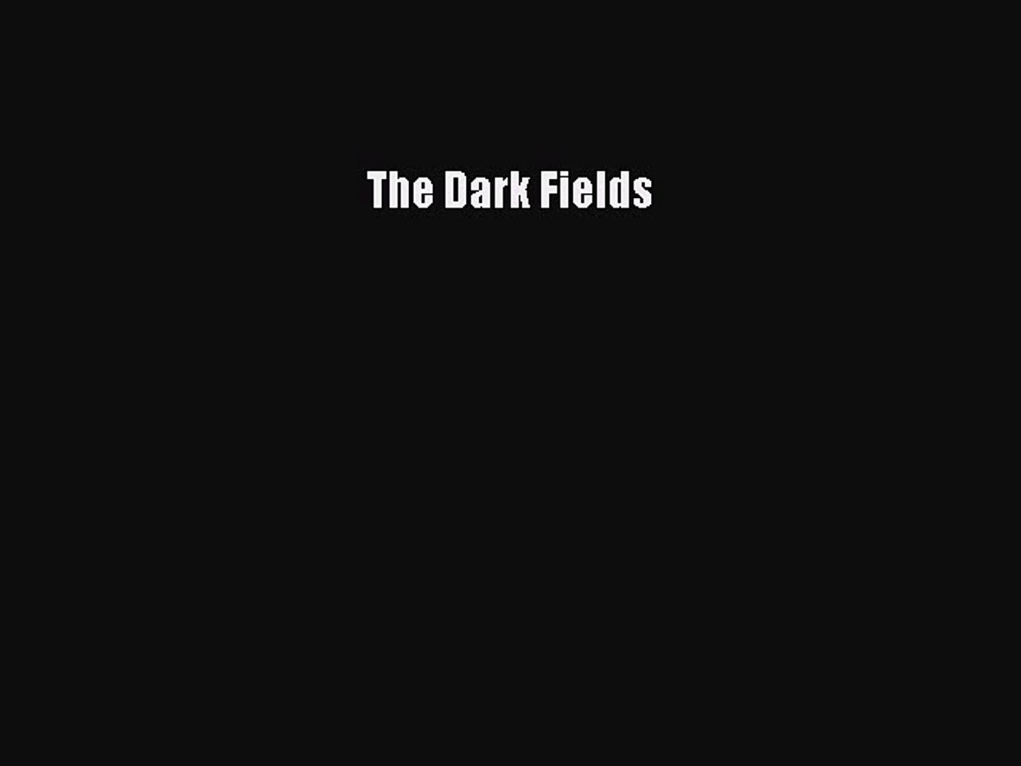 Read The Dark Fields Ebook Free - video dailymotion