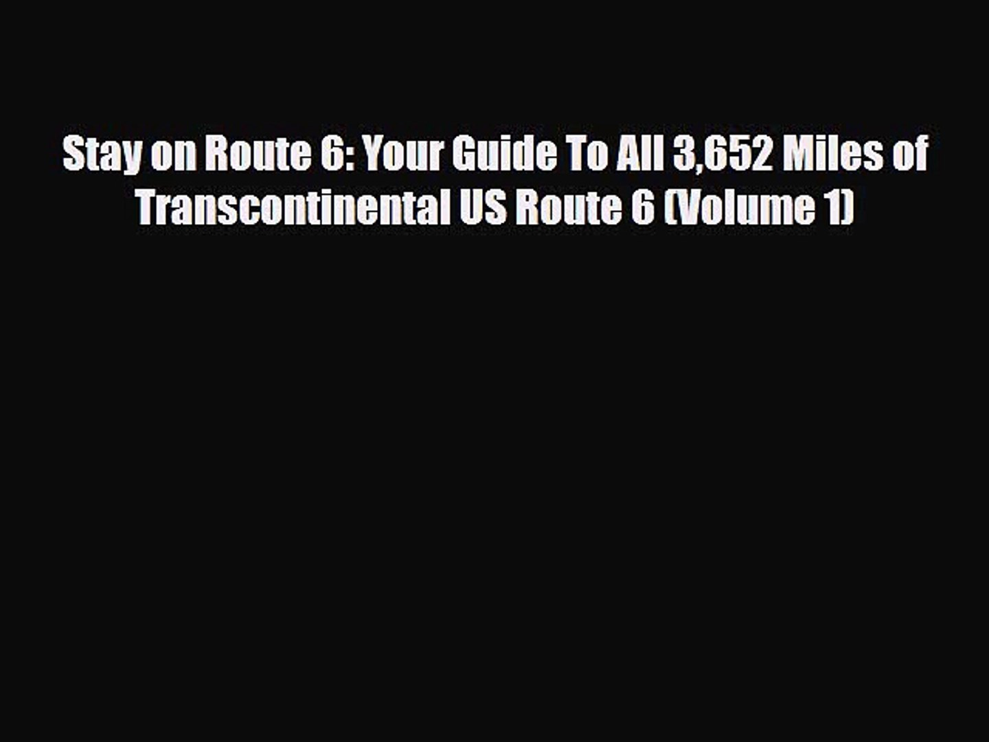 Stay on Route 6: Your Guide To All 3,652 Miles of Transcontinental US Route 6