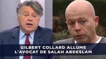 Gilbert Collard allume l'avocat de Salah Abdeslam