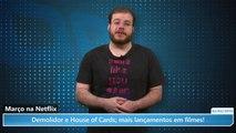 Março na : Demolidor e Hou[-s-e-] of Cards; mais lançamentos em f/i/l/mes! vidéo
