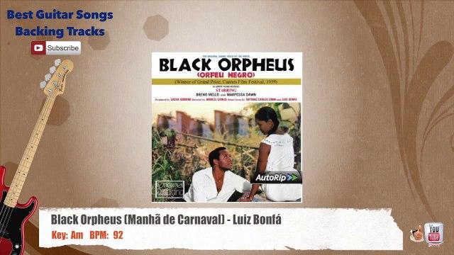 Black Orpheus (Manhã de Carnaval) - Luiz Bonfá Bass Backing Track