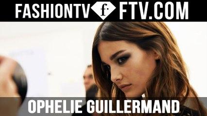 Model Talks S/S 2016 - Ophelie Guillermand | FTV.com