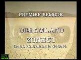 Dossiers Ovni 1 Zone 51 - Des Ovnis Dans Le Desert - Partie 1 (12 Dossiers OVNI - Secrets et Réalités 1996-1998 )