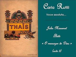 CARLA RUTILI Massenet Thais O messager (better sound!)