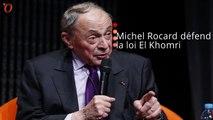 Michel Rocard adoube la loi El Khomri