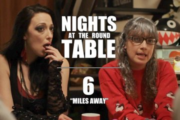 "Nights at the Round Table ep6 : A Tabletop Gaming, Dungeons and Dragons (ish) RomCom - ""Miles Away"""