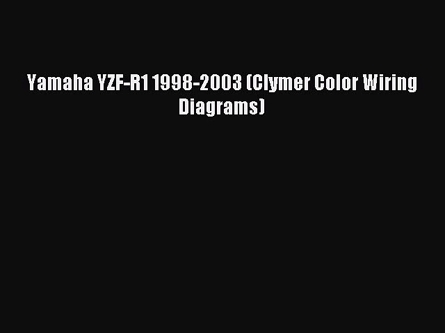 Download Yamaha Yzf R1 1998 2003 Clymer Color Wiring Diagrams Ebook Free Video Dailymotion
