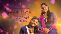 Yaar Di Gali (Audio Song) - Nooran Sisters - Channo Kamli Yaar Di - Latest Punjabi Song 2016