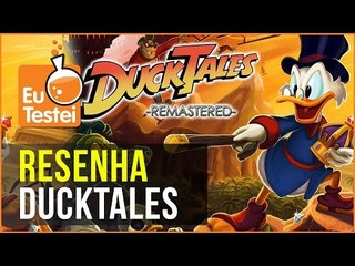 Nostalgia total com DuckTales Remastered -Vídeo Resenha EuTesteiBrasil