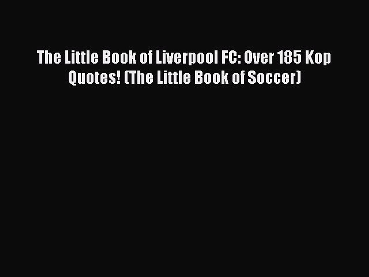 Download The Little Book of Liverpool FC: Over 185 Kop Quotes! (The Little Book of Soccer)