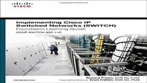 Read Implementing Cisco IP Switched Networks  SWITCH  Foundation Learning Guide   CCNP SWITCH 300