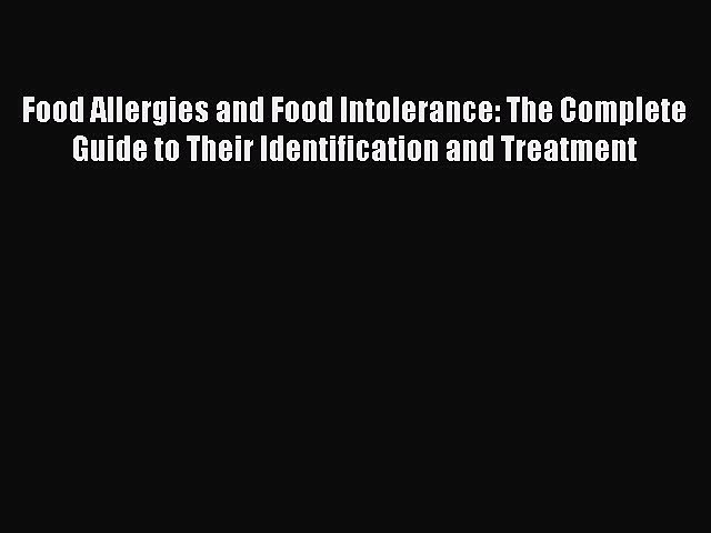 [PDF] Food Allergies and Food Intolerance: The Complete Guide to Their Identification and Treatment