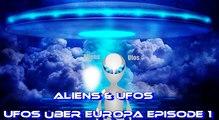 Aliens & Ufos - Ufos über Europa Episode 1