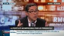 Brunet & Neumann: Faut-il appliquer la peine de perpétuité réelle aux coupables de terrorisme ? - 24/03