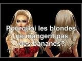 Pourquoi les blondes ne mangent pas de bananes ? Blague blonde