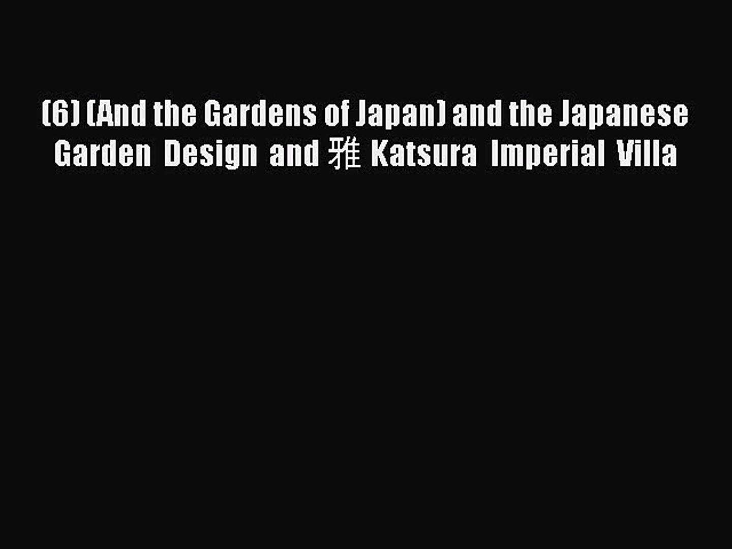 [PDF] (6) (And the Gardens of Japan) and the Japanese Garden Design and 雅 Katsura Imperial