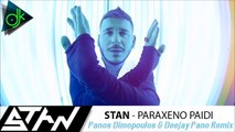 Stan - Παράξενο Παιδί (Panos Dimopoulos & Deejay Pano Remix)