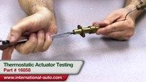Thermostatic Actuator Testing - International Auto Parts