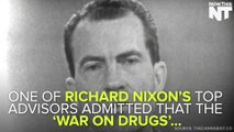 Nixon's Advisor Said That The 'War On Drugs' Targeted Black People And Hippies