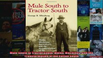 Mule South to Tractor South Mules Machines and the Transformation of the Cotton South