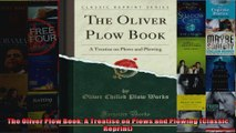 The Oliver Plow Book A Treatise on Plows and Plowing Classic Reprint