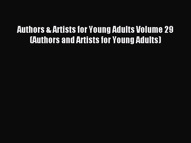 Read Authors & Artists for Young Adults Volume 29 (Authors and Artists for Young Adults) Ebook