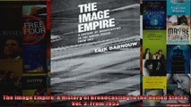 The Image Empire A History of Broadcasting in the United States Vol 3 From 1953