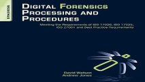 Read Digital Forensics Processing and Procedures  Meeting the Requirements of ISO 17020  ISO
