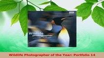 Download  Wildlife Photographer of the Year Portfolio 14 Read Online
