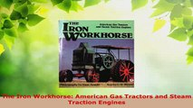PDF  The Iron Workhorse American Gas Tractors and Steam Traction Engines Read Full Ebook