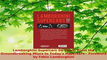 PDF  Lamborghini Supercars 50 Years From the Groundbreaking Miura to Todays Hypercars  PDF Book Free