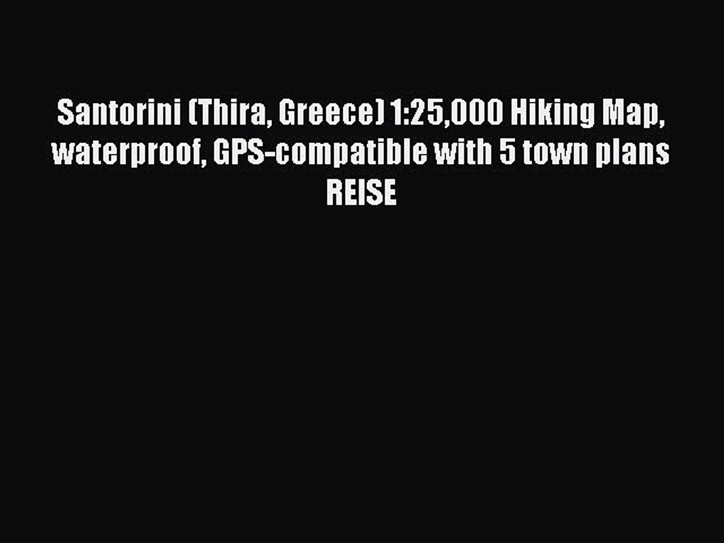 Read Santorini Thira Greece 1 25000 Hiking Map Waterproof Gps Compatible With 5 Town Plans