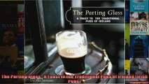 The Parting Glass  A Toast to the Traditional Pubs of Ireland Irish Pubs