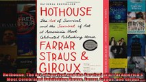 Hothouse The Art of Survival and the Survival of Art at Americas Most Celebrated