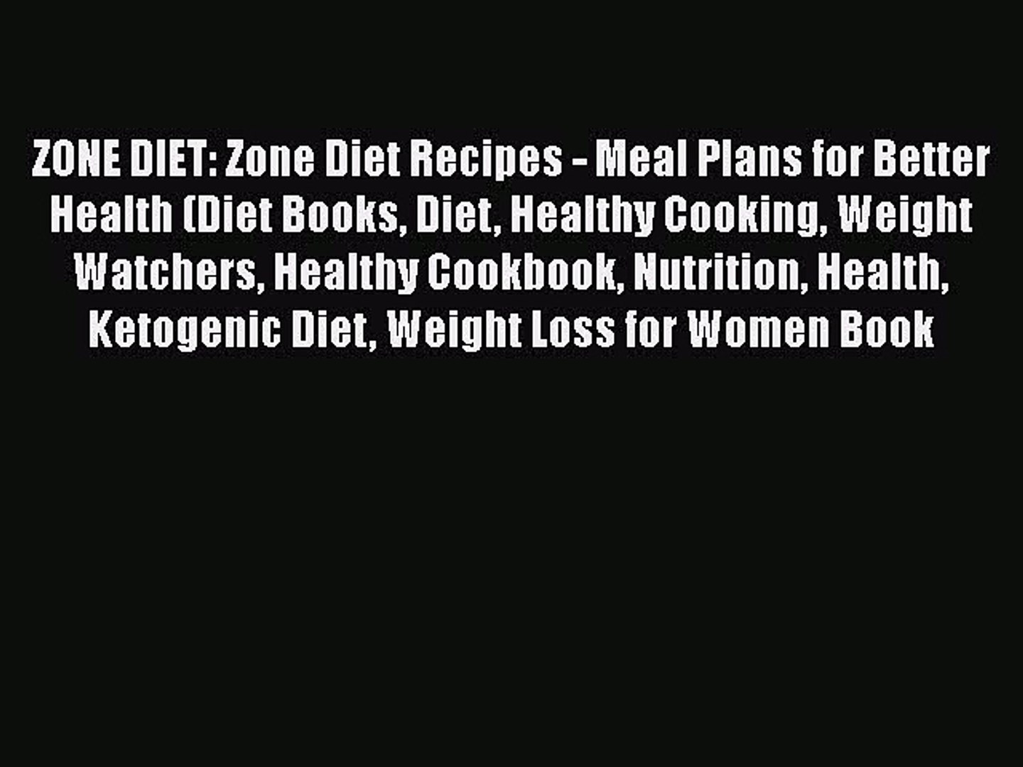 Read ZONE DIET: Zone Diet Recipes - Meal Plans for Better Health (Diet Books Diet Healthy Cooking