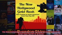 The New Hollywood Gold Rush How Casting An Asian American Actor Can Pay Off eArticle