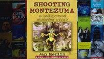 Shooting Montezuma