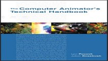 Read The Computer Animator s Technical Handbook  The Morgan Kaufmann Series in Computer Graphics