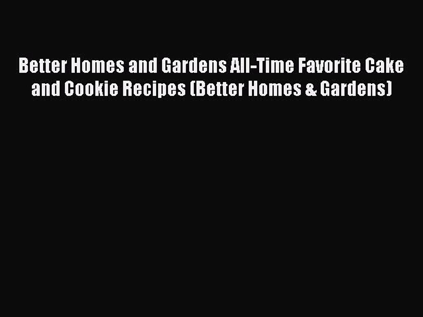[PDF] Better Homes and Gardens All-Time Favorite Cake and Cookie Recipes (Better Homes & Gardens