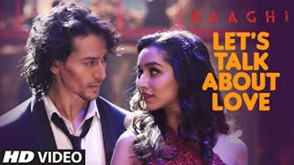Lets talk about love - Baaghi (2016)